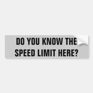 ¿Sepa el límite de velocidad aquí? Pegatina De Parachoque
