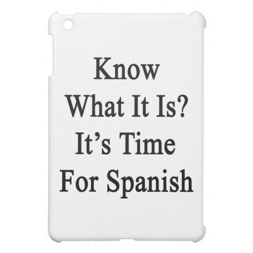 Sepa que cuáles es es hora para el español