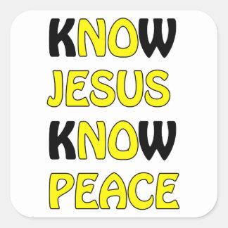 Sepa que Jesús sabe paz ningún Jesús ninguna paz Pegatina Cuadrada