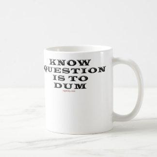 Sepa que la pregunta está a la taza de Dum