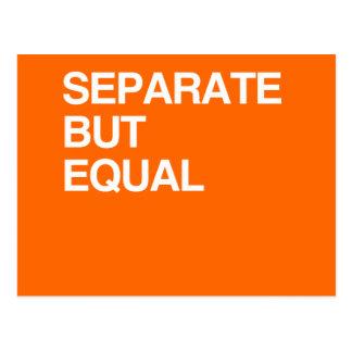 SEPARATE BUT EQUAL POST CARDS
