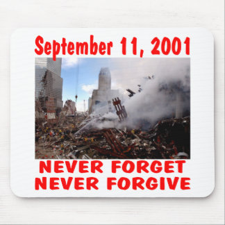 September 11 2001 Never Forget never Forgive Mouse Pads