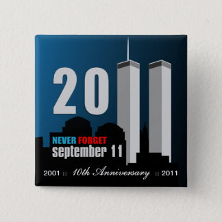 September 11th - 10th Anniversary Never Forget Pinback Button