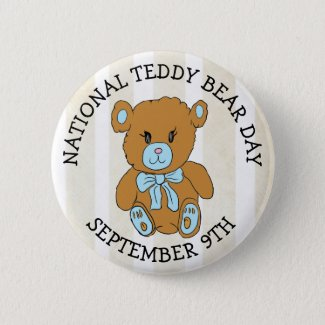 September 9th is National Teddy Bear Day Holiday Button