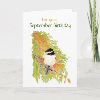 September Birthday Chickadee Bird Card card