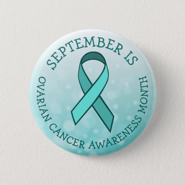 September Is Ovarian Cancer Awareness Month Button Zazzle Com