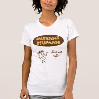 Ser humano inmediato camiseta