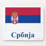 Serbia Flag with Name in Serbian Mousepads