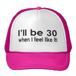 Seré 30 cuando siento como él gorro