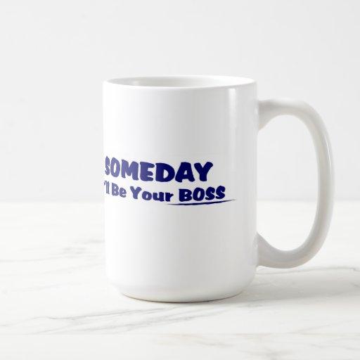 ¡Seré algún día su Boss! Taza de café