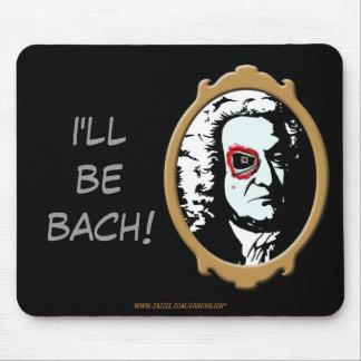 ¡Seré Bach cojín de ratón Alfombrillas De Ratones