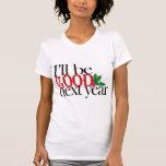 Seré bueno el próximo año camiseta