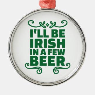 Seré irlandés en algunos cerveza adorno navideño redondo de metal
