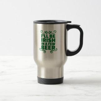 Seré irlandés en algunos cerveza taza de viaje de acero inoxidable