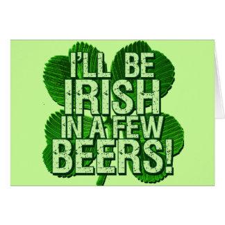 Seré irlandés en pocas cervezas tarjeta de felicitación