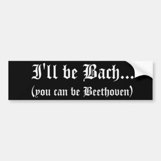 Seré pegatina para el parachoques de Bach… Etiqueta De Parachoque
