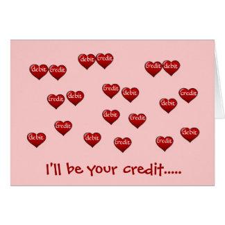 Seré su crédito .....