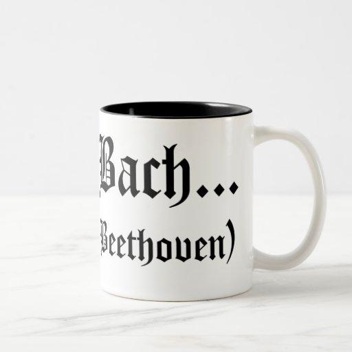 Seré taza de Bach…