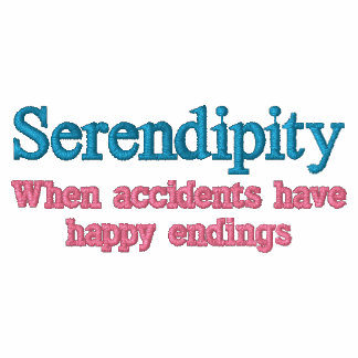 Serendipity: When Accidents Have Happy Endings