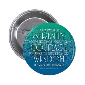 Serenity, Courage, Wisdom Pinback Button