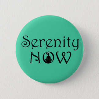 Serenity Now Button - Unique Yoga Gifts