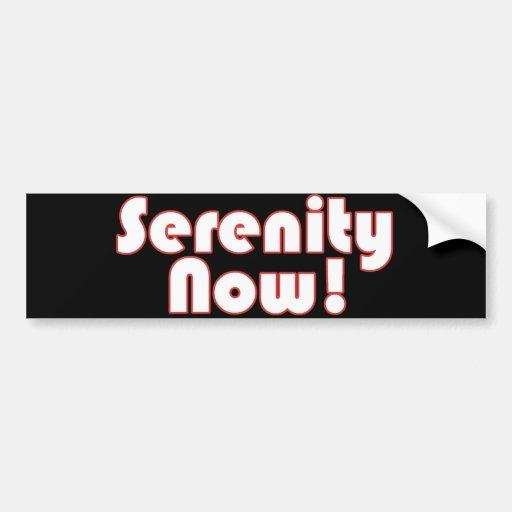 Serenity Now! slogan Car Bumper Sticker