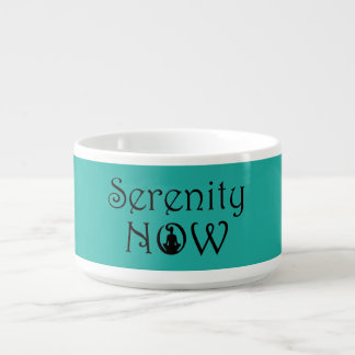 Serenity Now Soup Bowl - Unique Yoga Gifts