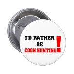Sería bastante caza del coon pin