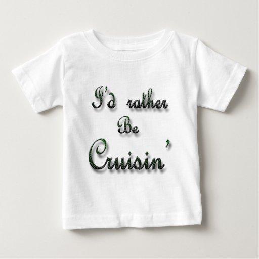 Sería bastante Cruisin Camiseta