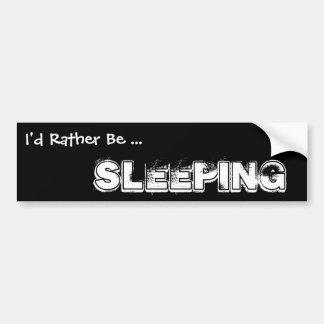 Sería bastante… el dormir, blanco y negro etiqueta de parachoque