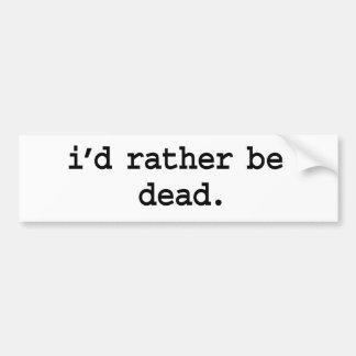 sería bastante muerto pegatina de parachoque