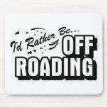 Sería bastante Off-Roading Alfombrilla De Ratones