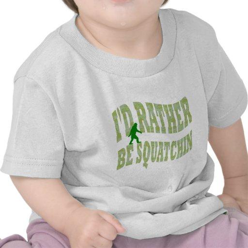 Sería bastante Squatchin Camisetas