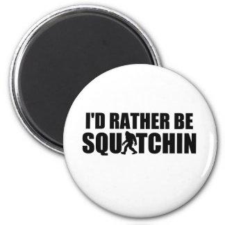 ¡Sería bastante Squatchin! Imán Redondo 5 Cm