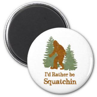 Sería bastante Squatchin Imán Redondo 5 Cm