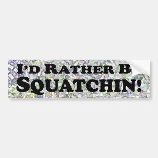 Sería bastante Squatchin - pegatina para el parach Etiqueta De Parachoque