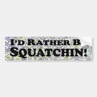 Sería bastante Squatchin - pegatina para el parach Pegatina Para Auto