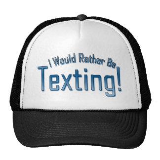 Sería bastante Texting Gorras