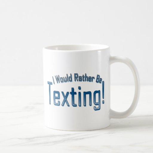 Sería bastante Texting Taza Básica Blanca