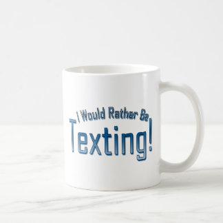 Sería bastante Texting Taza Clásica