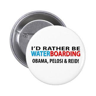 Sería bastante Waterboarding Obama, Pelosi y Ried Pins