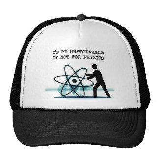 Sería imparable si no para la física gorras