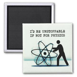 Sería imparable si no para la física imán cuadrado