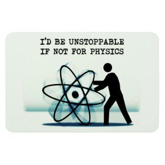 Sería imparable si no para la física imanes flexibles
