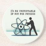 Sería imparable si no para la física posavasos para bebidas