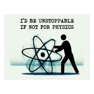 Sería imparable si no para la física tarjetas postales