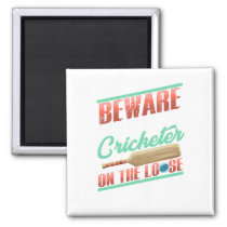 Serial Cricketer on the Loose Cricket Lover Magnet