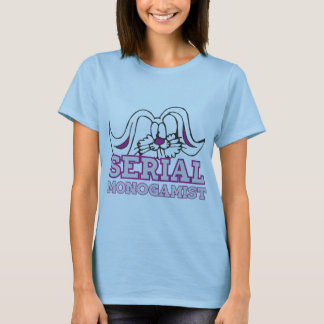 serial monogamist T-Shirt