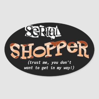Serial Shopper (in brown) Oval Sticker
