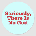 Seriamente, no hay dios pegatina redonda
